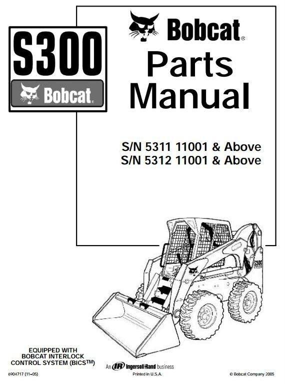 Bobcat Skid Steer Loader Type S300: S/N 531111001 & Above