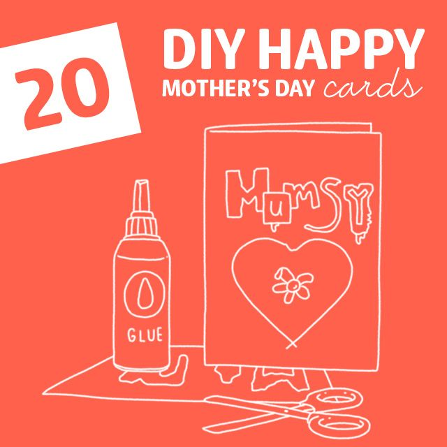 20 Diy Hy Mother S Day Cards Make Them A Thoughtful Fun And Handmade