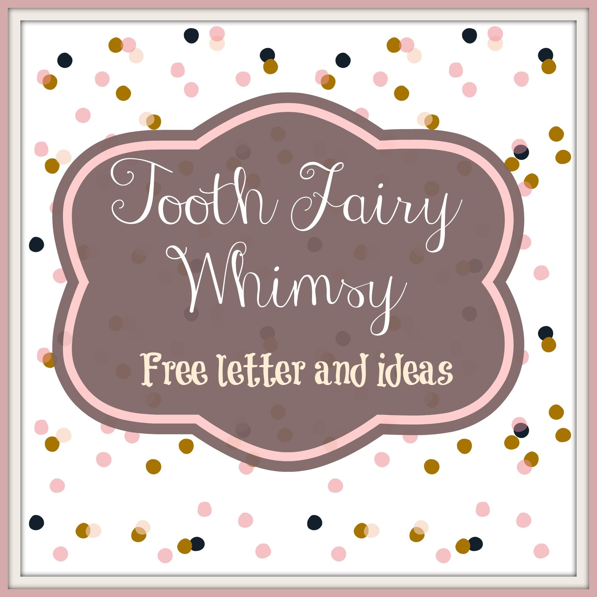 Tooth fairy ideas free intro letter and ideas to make for Fairy letter ideas