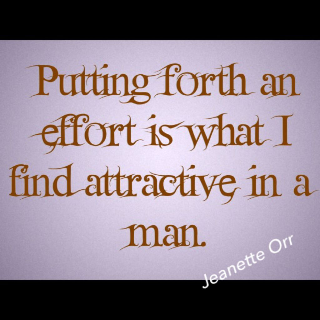 Putting Forth An Effort Is What I Find Attractive In A Man Quotes Tech Company Logos Man