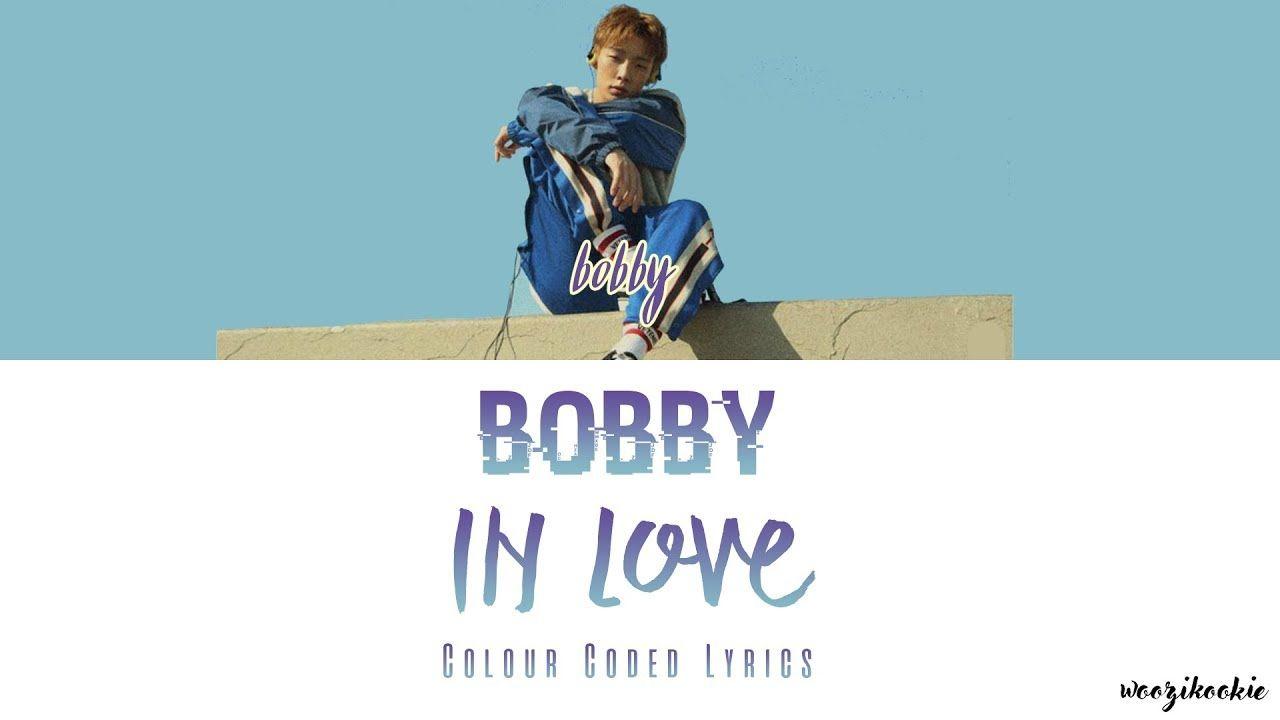 Bobby - In Love (Lyrics Hangul / Romanized / English ) | Bobby