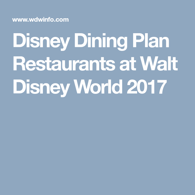2018 Disney Dining Plan Restaurants A Complete List Of The Paring At Walt World Including