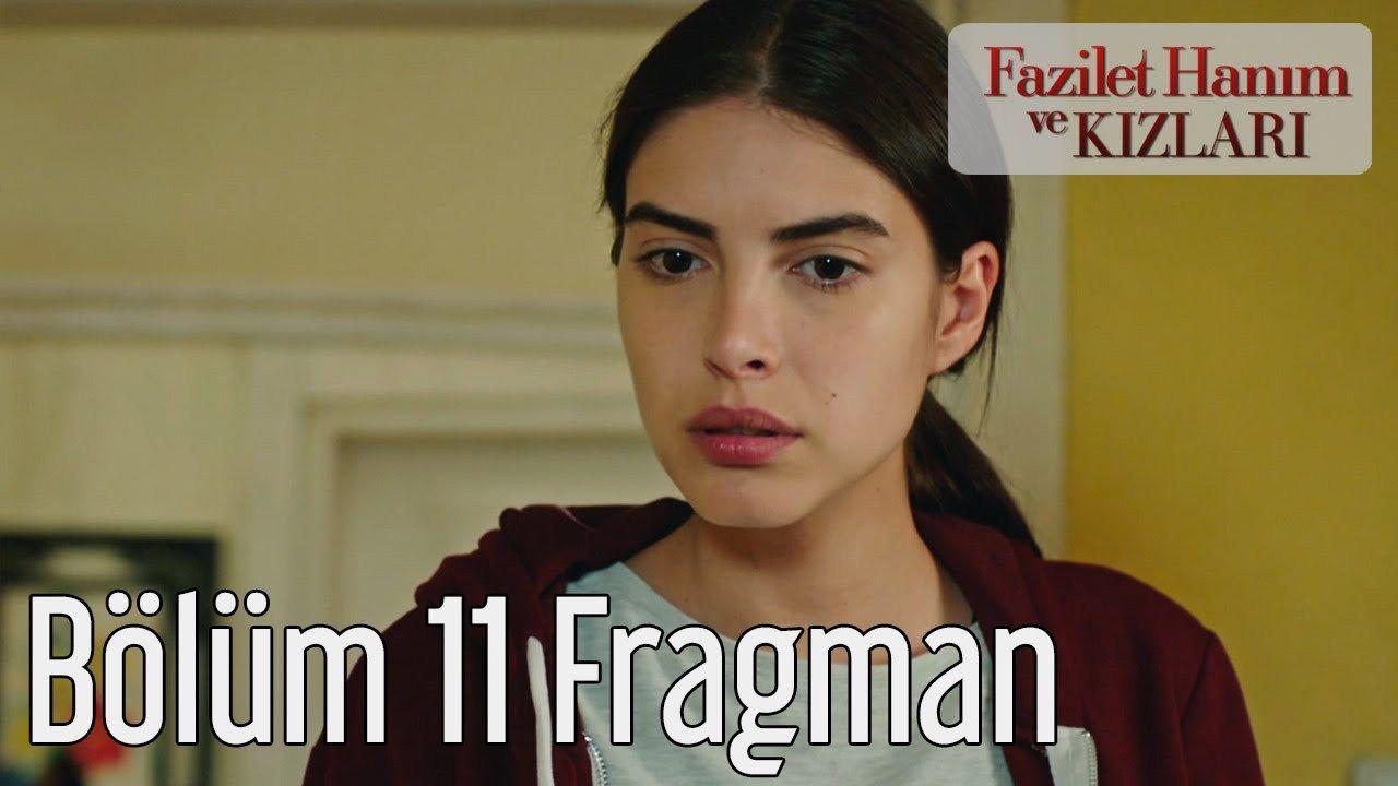 Fazilet Hanım ve Kızları 11.Bölüm Fragmanı izle