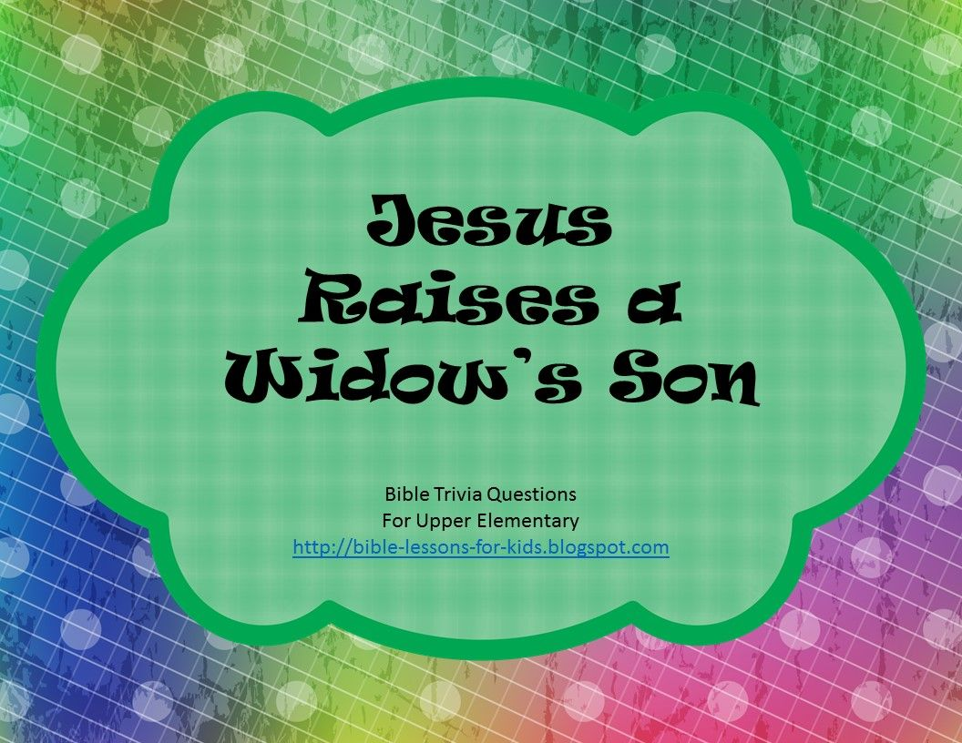 Bible Lessons for Kids: Jesus Raises the Widow\'s Son - Free Bible ...