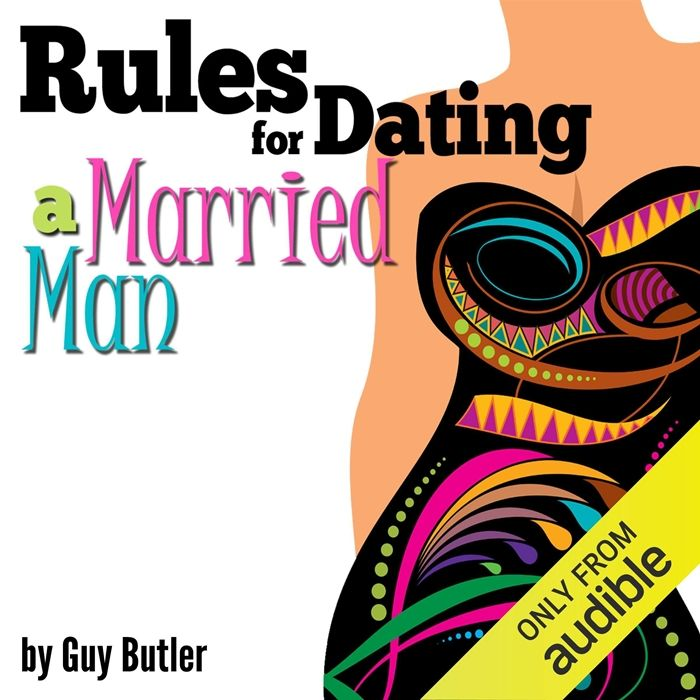 (2018) Rules for Dating a Married Man: How to Be a Good