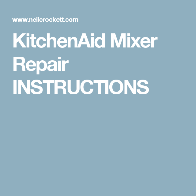 Kitchenaid Mixer Repair Instructions Do It Yourself Pinterest
