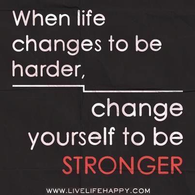Be stronger.