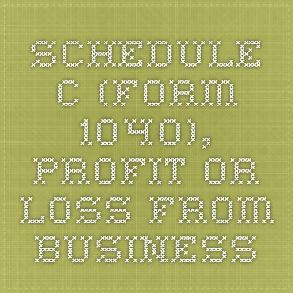 Schedule C Form 1040 Profit Or Loss From Business Tax Stuff