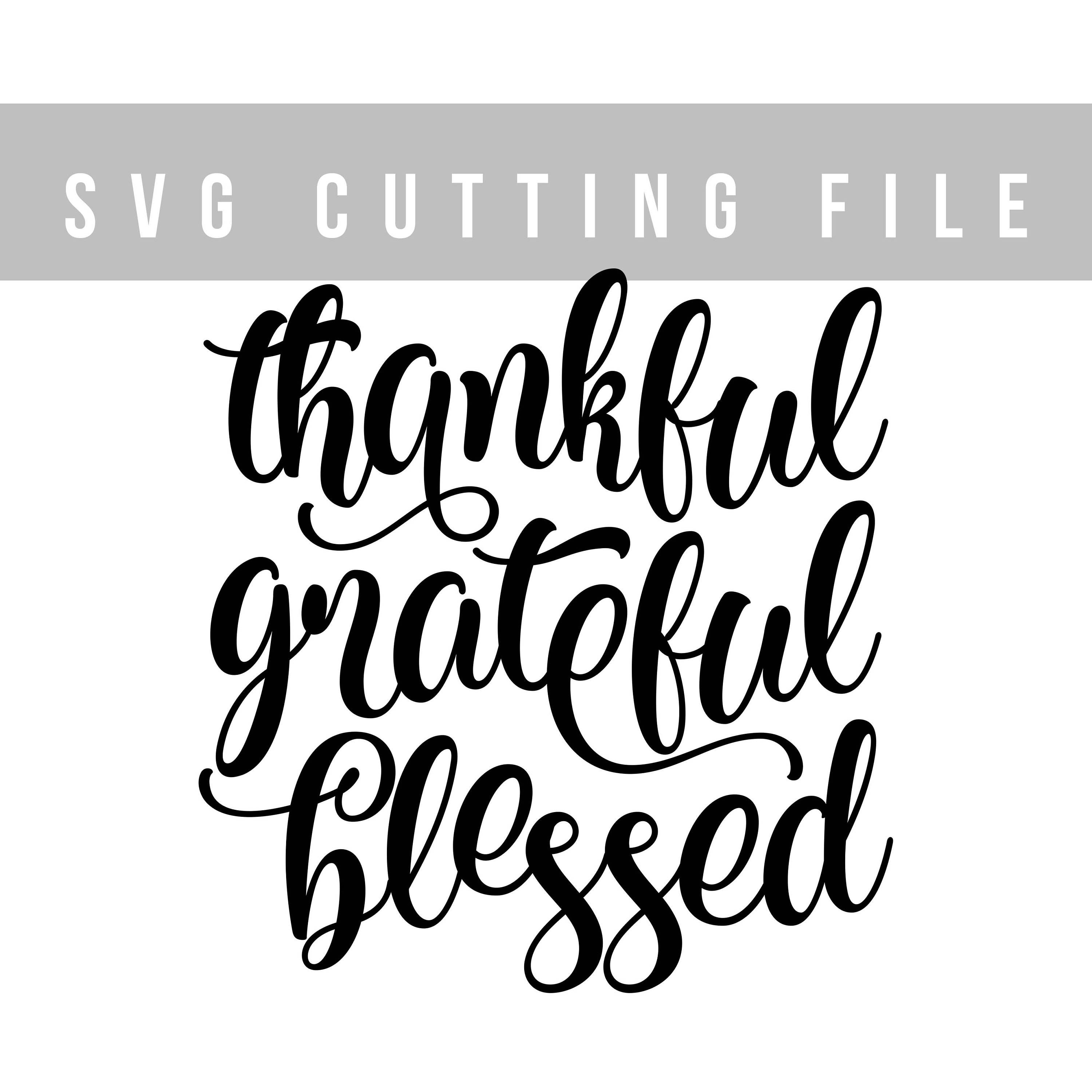 Thankful Grateful Blessed Svg File For Cricut Lettering Svg Etsy Cricut Lettering Grateful Thankful Blessed