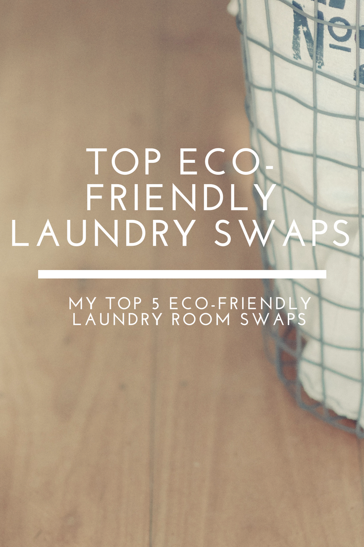 Top 5 Eco Friendly Laundry Swaps Eco Friendly Sustainable