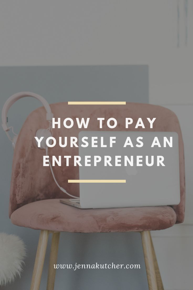 How to pay yourself as an entrepreneur own your own