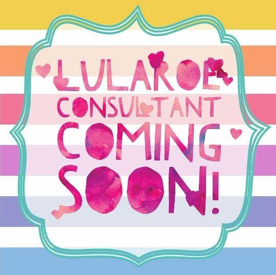 LuLaRoe consultant coming soon TrinityLuLaRoe LuLaRoeJaimeThomas  TrinityLuLaRoe Marketing
