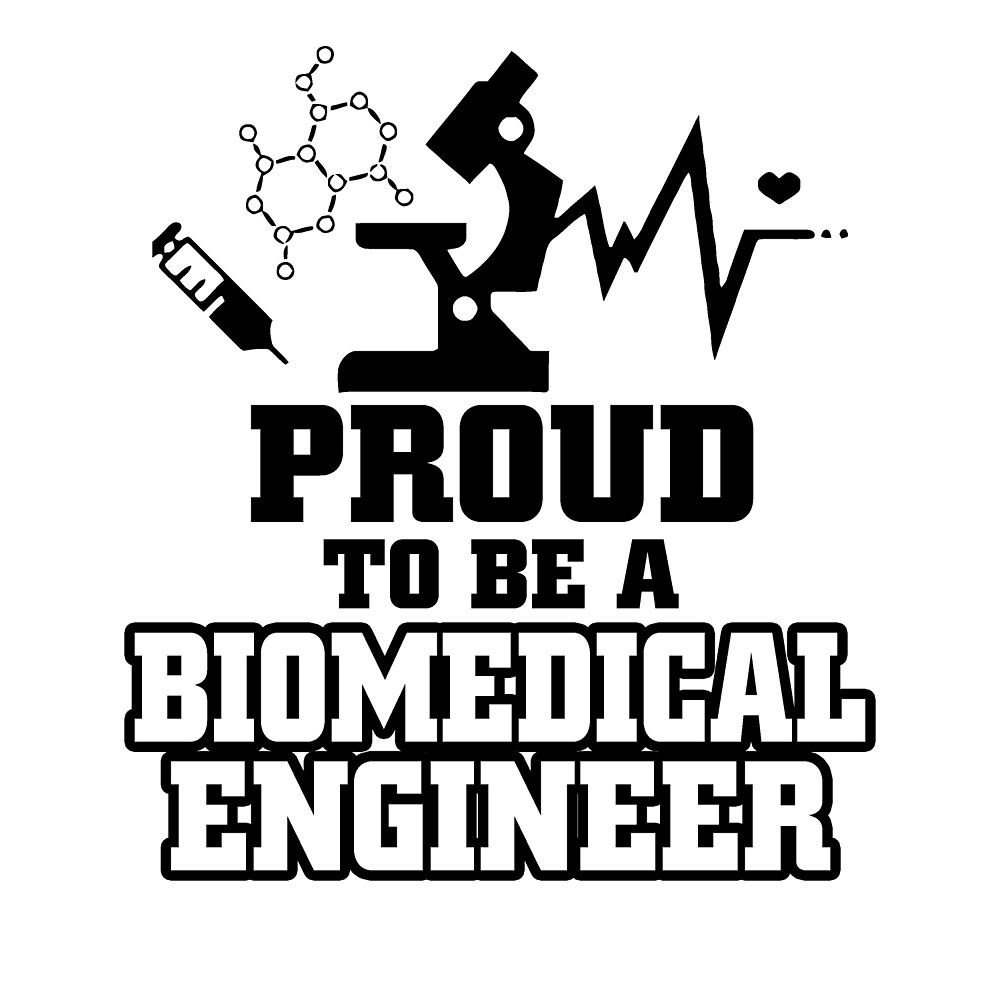 proud to be a biomedical engineer by teeshoppy university pr  ethics of biomedical engineering biology essay