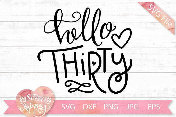 Download 30th Birthday SVG DXF PNG JPG EPS Hello Thirty Hello 30 ...