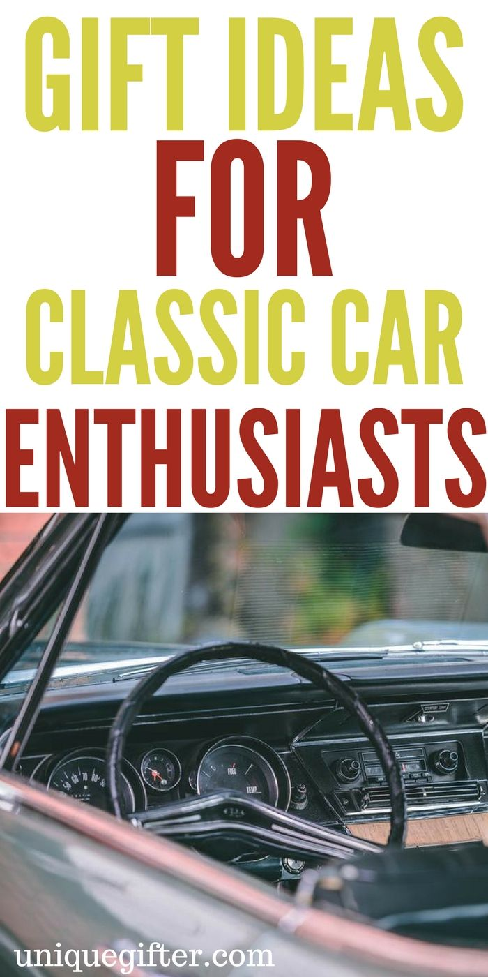 Gift Ideas for Classic Car Enthusiasts | Fun birthday gifts and ...