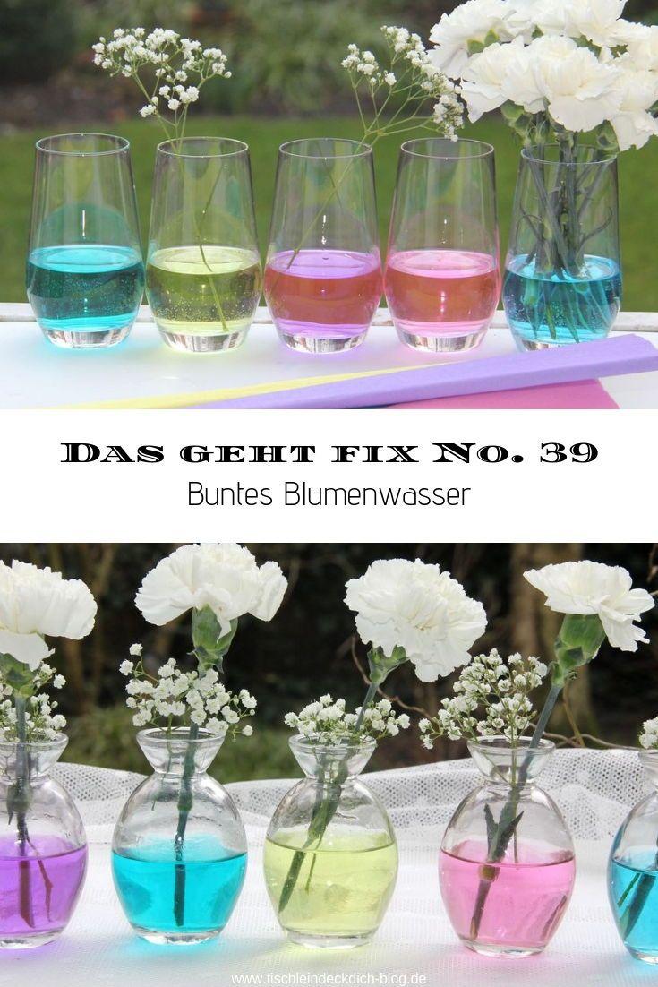 Das geht fix No. 39 - Blumendeko mit gefärbtem Wasser - Tischlein deck dich