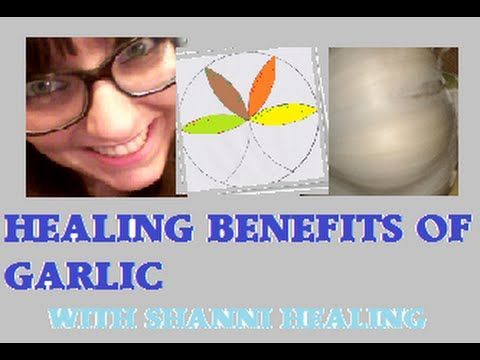 Healing Benefits of Garlic With Shanni-Healing