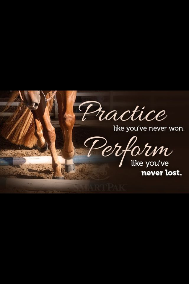 Practice Like Youve Never Won Perform Like Youve Never Lost Be