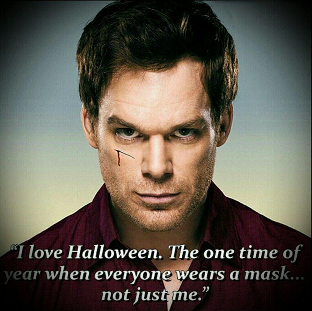Halloween   Dexter❤ in 2019   Dexter quotes, Dexter morgan ...