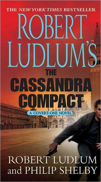 Robert Ludlum S The Cassandra Compact Covert One Series 2 Robert Ludlum First Novel Best Books To Read