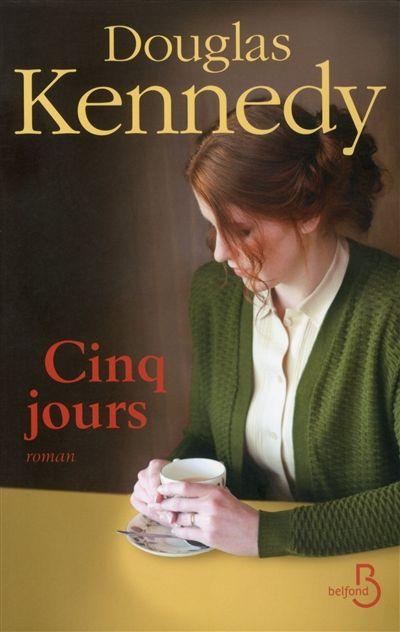 Cinq jours - Douglas Kennedy - Librairie Mollat Bordeaux La crise de la quarantaine traitée par D.Kennedy, le regard est féminin, le sujet est convenu mais touchant mais les dialogues sont parfois niais ...Bien mais sans plus