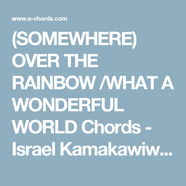 Somewhere Over The Rainbow What A Wonderful World Chords Israel