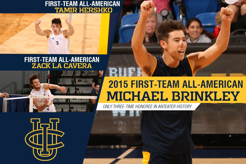 Uci Senior Libero Michael Brinkley 2011 2015 Makes 1st Team All American For The Third Time He Is The Ncaa Active Leader In Car One Team American Sophomore