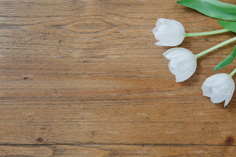 White Tulips On Wood Table Bunga Kayu Ide