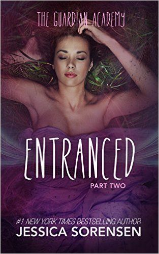 Amazon.com: Entranced 2 (Guardian Academy: Part Two) eBook: Jessica Sorensen: Kindle Store