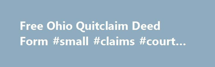 Free Ohio Quitclaim Deed Form Small Claims Court Process Http