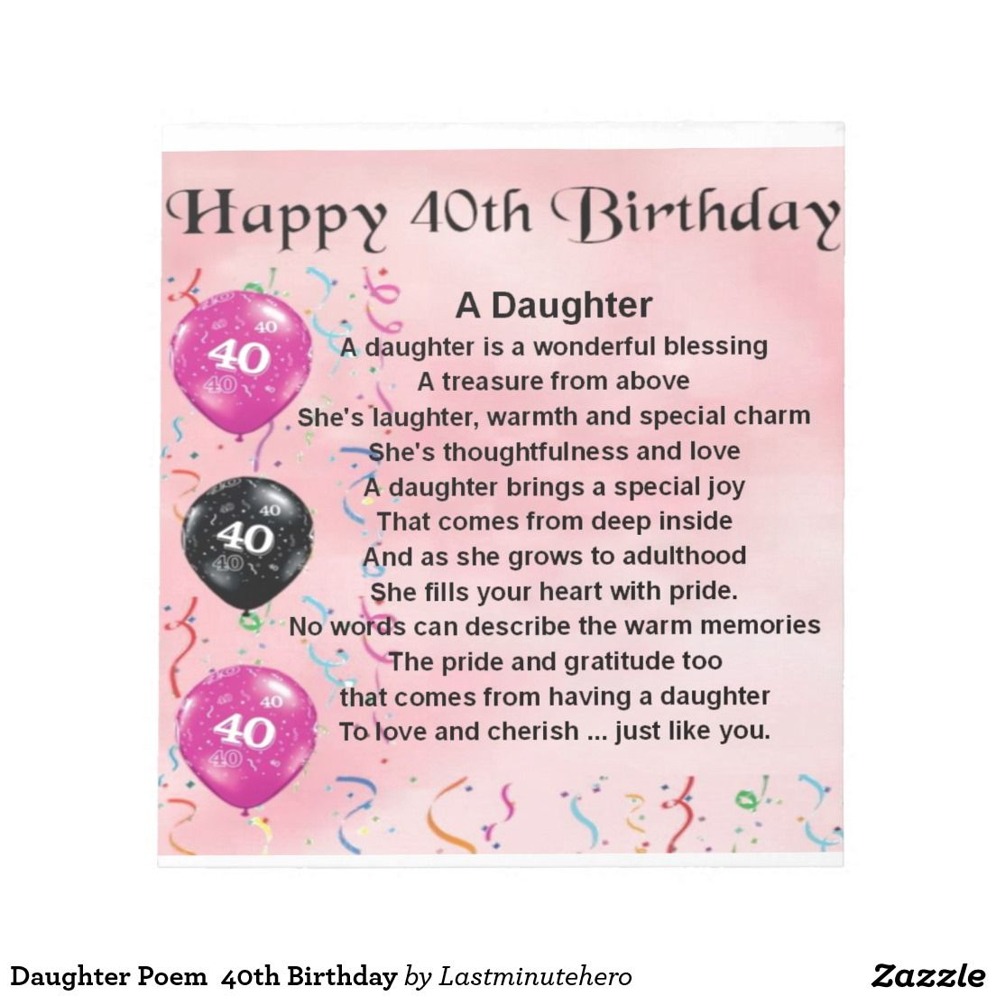 Daughter Poem 40th Birthday Notepad Zazzle Co Uk Poems