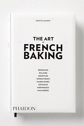 The art of French Baking. Phaidon.