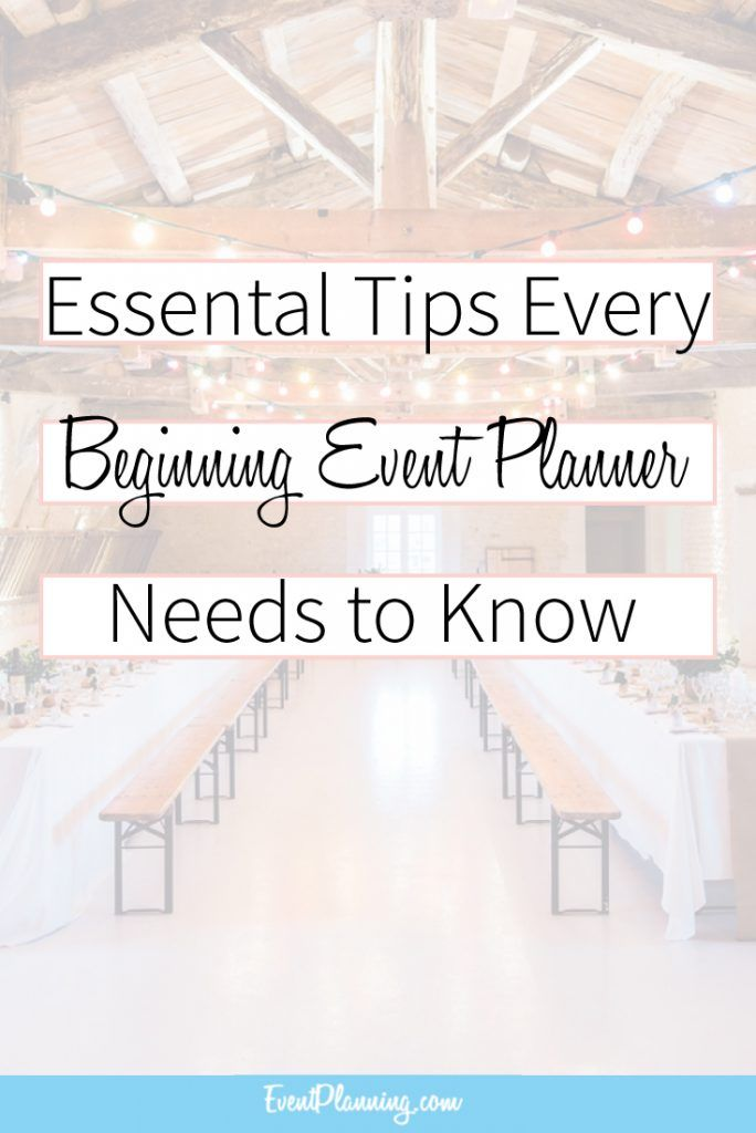 Essential Tips For Beginning Event Planners Event Planning