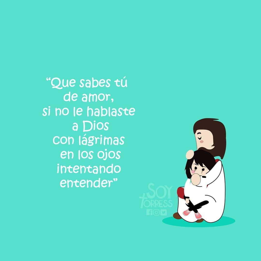 By Soytorress1 Frasescristianas Frasedeldia Jovenescristianos Ilustracion Jesús Dios Cristianos Frases Del Amor De Dios Frases Cristianas Cristianos