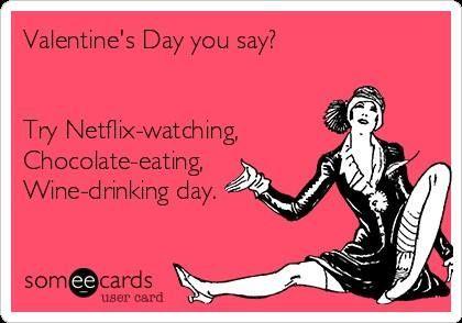My Valentine S Day Plans Day Plan Memes Wine Drinks