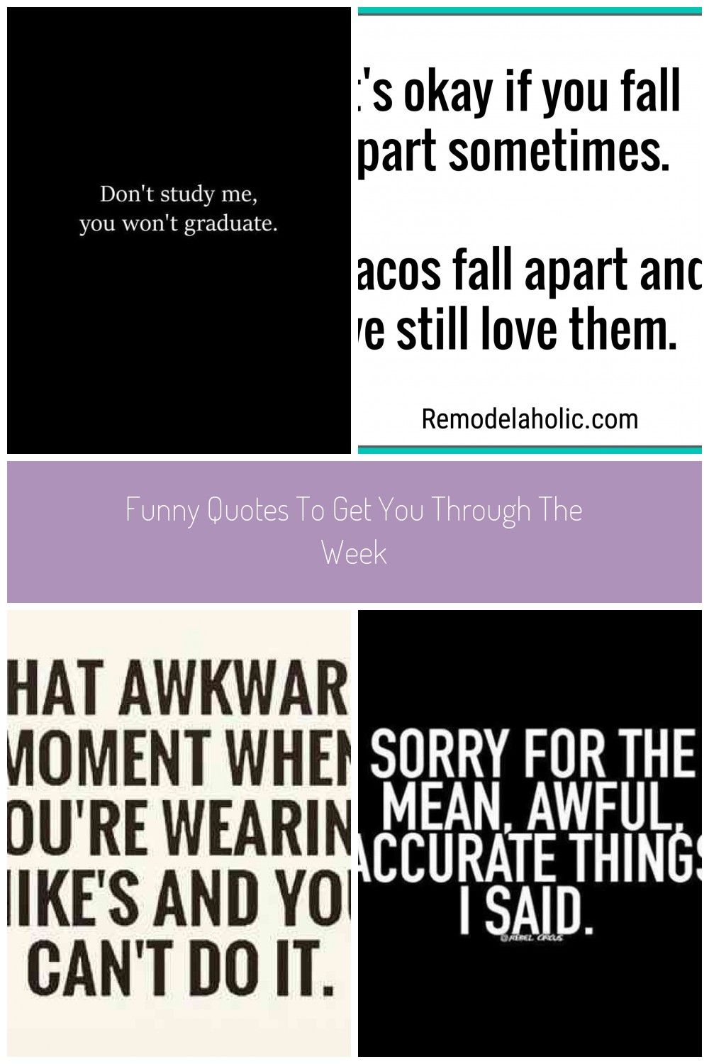 Funny Quotes To Get You Through The Week We All Know Work Weeks Can Be Rough Actually Everyday Seems To Present A In 2020 Funny Quotes Like Quotes Fun Quotes Funny