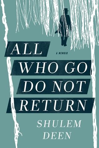 All Who Go Do Not Return: A Memoir ---- What price freedom.  He escaped an oppressive society but at a tremendous cost. Or so it seemed to me.  Not as interesting as it could have been.