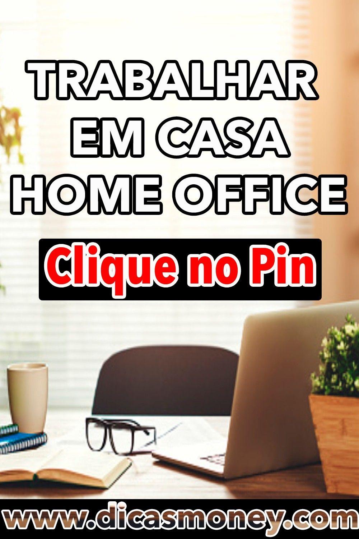 Como Trabalhar em Casa - Home Office