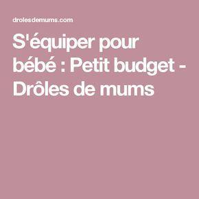 S'équiper pour bébé : Petit budget - Drôles de mums