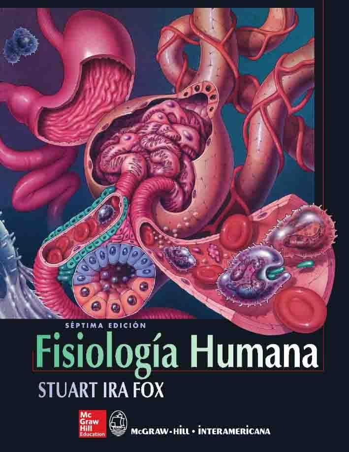FISIOLOGÍA HUMANA 7ED Autor: Stuart Ira Fox Editorial: McGraw-Hill ...