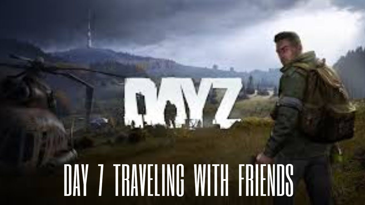 Dayz Day 7 Traveling With 2 Buddies Lets Play Let It Be