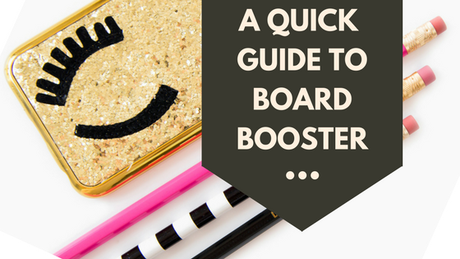 A quick guide for using Board Booster to increase your Pinterest followers and traffic