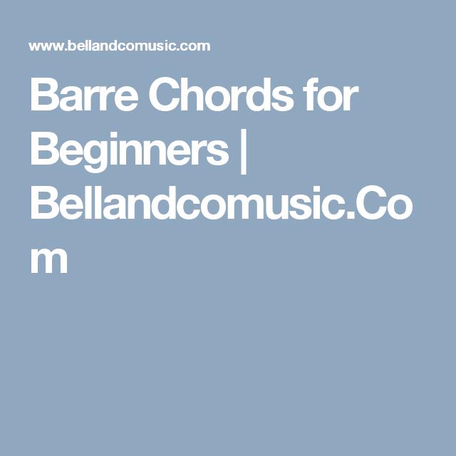 Barre Chords for Beginners | Bellandcomusic.Com | Guitar Charts ...