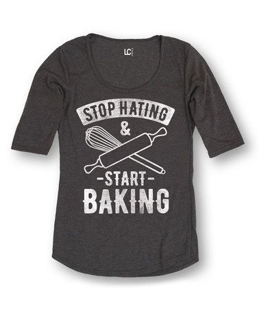 Loving this Heather Charcoal 'Stop Hating & Start Baking' Tee on #zulily! #zulilyfinds