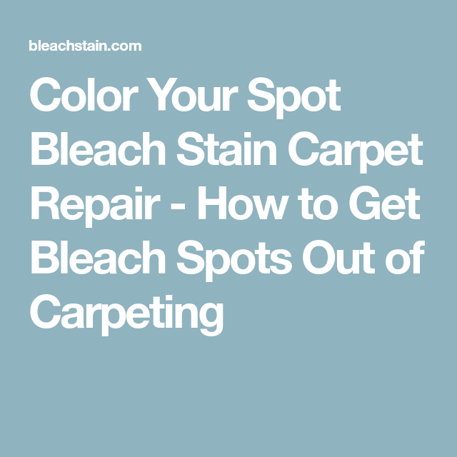 Color Your Spot Bleach Stain Carpet Repair How To Get Bleach Spots Out Of Carpeting Carpet Repair Carpet Stain
