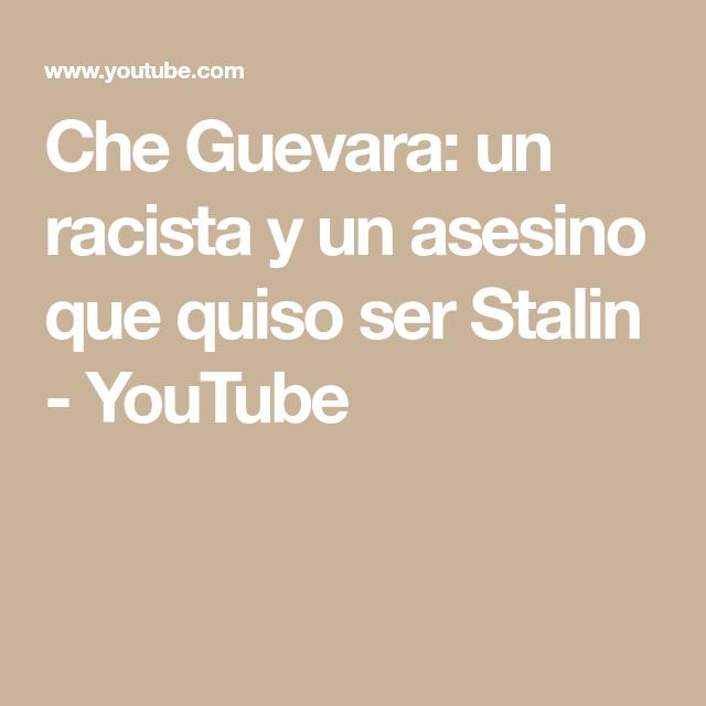Che Guevara: un racista y un asesino que quiso ser Stalin