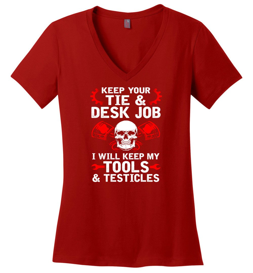 4091380b Keep Your Tie Desk Job Funny Shirt for Mechanic - District Made Ladies  Perfect Weight V-Neck