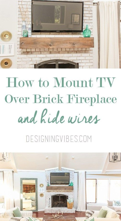 How To Mount A Tv Over A Brick Fireplace And Hide The Wires Mounted Tv Brick Fireplace And