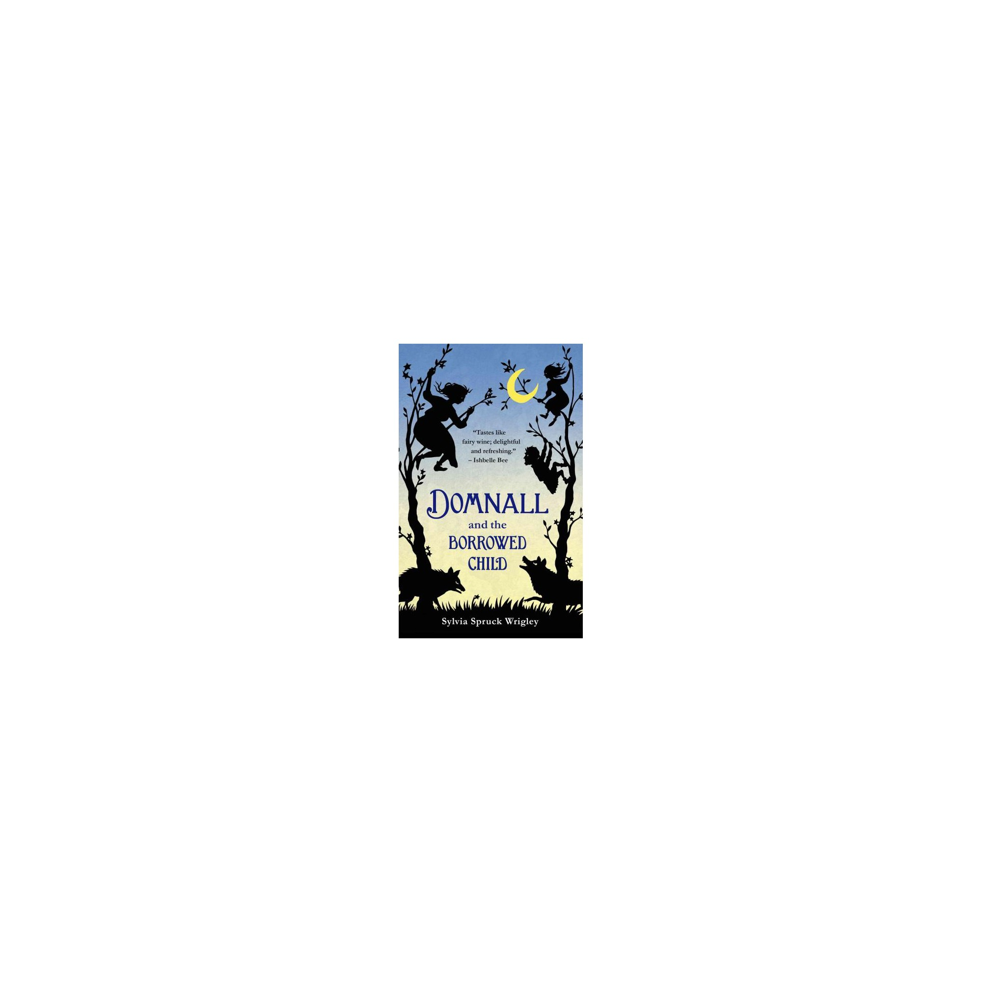 Domnall and the Borrowed Child (Paperback) (Sylvia Spruck Wrigley)