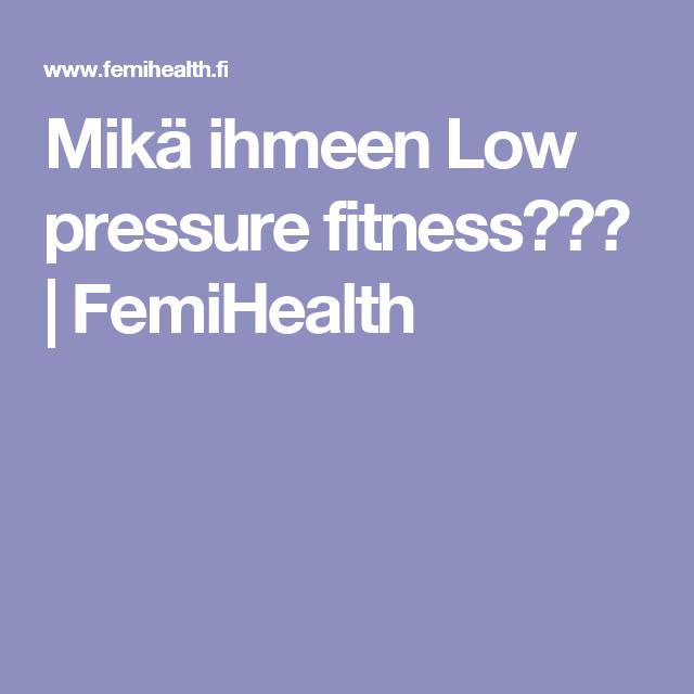 Mikä ihmeen Low pressure fitness??? | FemiHealth
